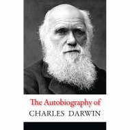 Чарльз Дарвин. The Autobiography of Charles Darwin