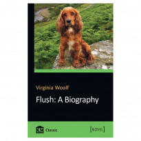 Virginia Woolf (Вирджиния Вулф). Flush: A Biography